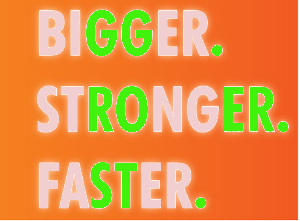 bigger stronger faster 1